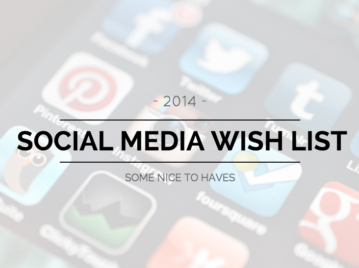 2014 Social Media Wish List