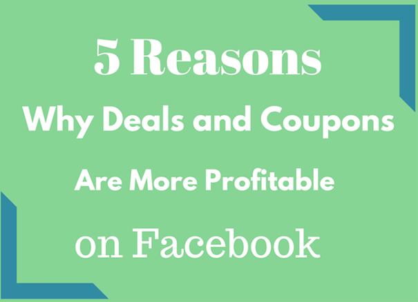 5-Reasons-Why-Deals-and-Coupons-Are-More-Profitable-on-Facebook