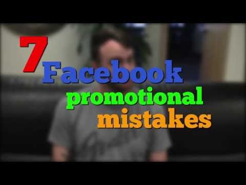 7 Facebook Promotional Mistakes!